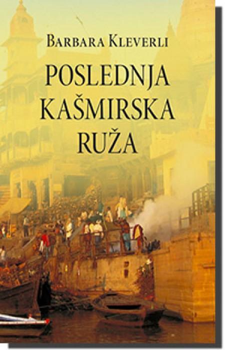 POSLEDNJA KAŠMIRSKA RUŽA - Barbara Kleverli ( 2655 )