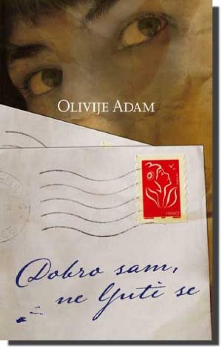 DOBRO SAM, NE LJUTI SE - Olivije Adam ( 3178 )