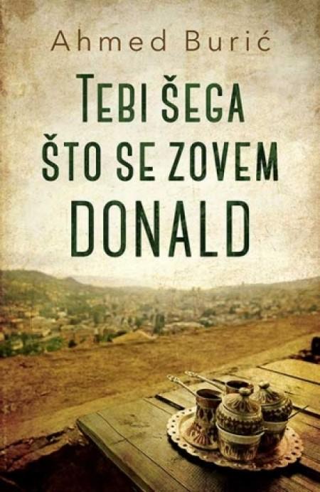 TEBI ŠEGA ŠTO SE ZOVEM DONALD - Ahmed Burić ( 9180 )